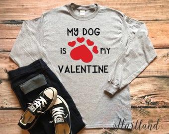 My Dog Is My Valentine Tee- Dog Is My Valentine Tee- Valentine Day Tee- Valentine Tee