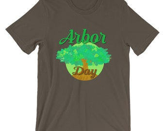 Arbor Day Short-Sleeve Unisex T-Shirt, Arbor Day Tee, Unisex Arbor Day Shirt