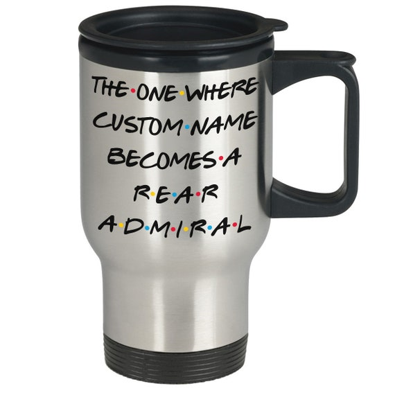 Admiral Graduation Present Admiral Appreciation Gift For Men /& Women Personalized Rear Admiral Travel Mug Rear Admiral Army Promotion