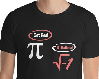 d6e0f427 Get Real Be Rational National Pi Day Nerdy Fun Short-Sleeve Unisex T-Shirt