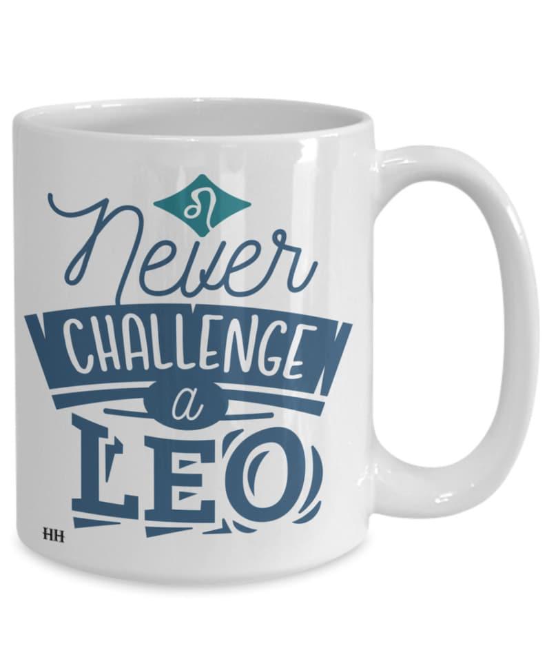 Never challenge a leo mug image 0