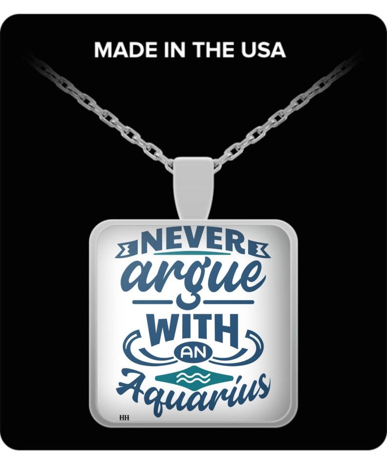 Never argue with an aquarius necklace image 0