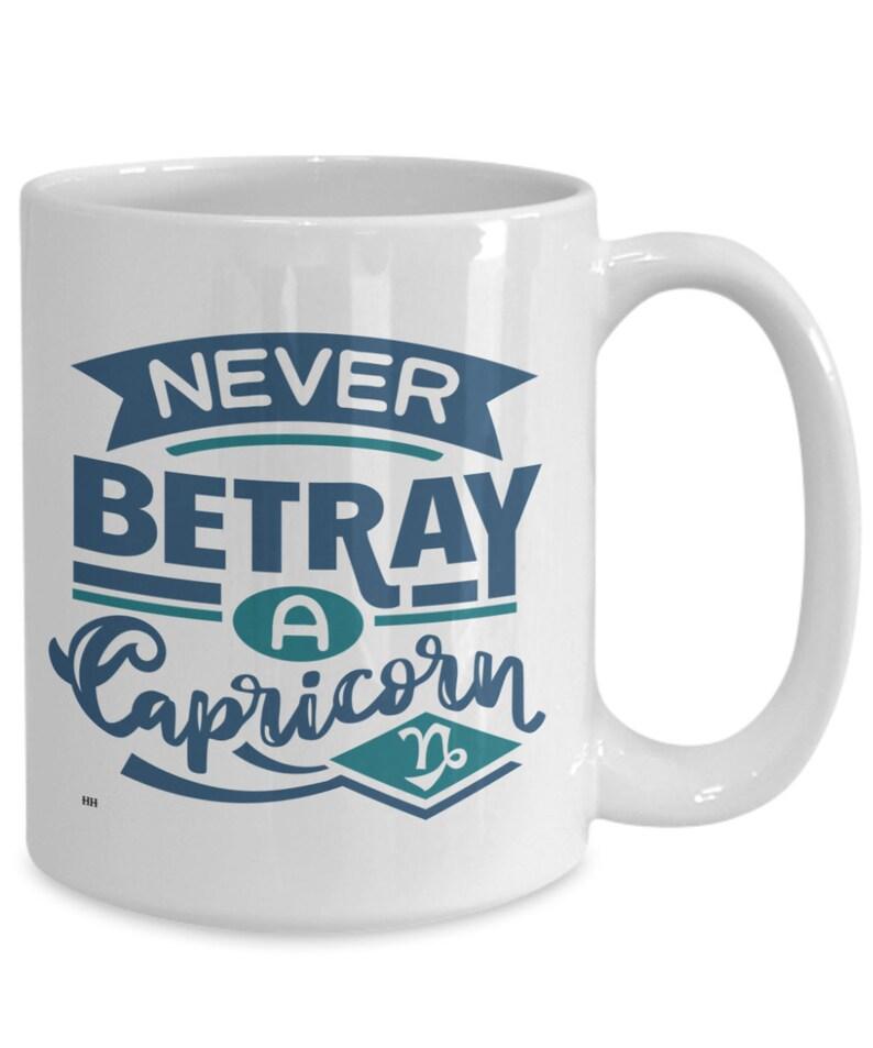 Never betray a capricorn mug image 0