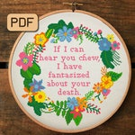 If I Can Hear You Chew I Have Fantasized About Your Death Cross Stitch Pattern, Sarcastic Cross Stitch Pdf, Funny Needlepoint Design