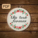 This Took Forever Cross Stitch Pattern, Funny Cross Stitch Pdf, Embroidery Hoop Art
