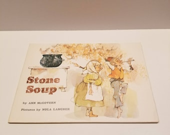 Stone Soup by Ann McGovern, Pictures by Nola Langner, Copyright  1968, Scholastic Book Services, Softcover