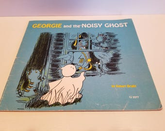 Georgie and the Noisy Ghost By Robert Bright, Copyright 1971 by Scholastic Book Services