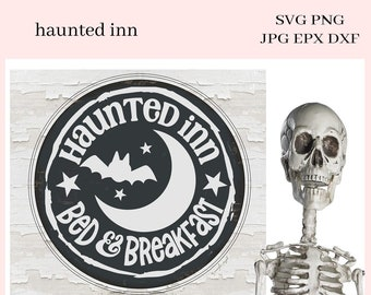 Haunted Inn Bed & Breakfast SVG File - DIY Farmhouse Signs - Create DIY Party Printables - Spooky Bats - All Hallows Eve Party