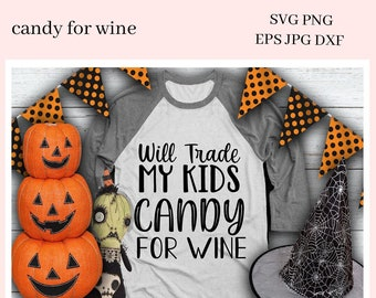 Candy For Wine Cutter File - Will Trade My Kids Candy - Unisex T-Shirt, Hoodie, DIY Gift Tags - Humorous Glass SVG - Vino Lover Gift