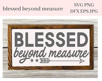 Blessed Beyond Measure Cutter File - Unisex T-Shirt, Hoodie, DIY Gift Tags - Spiritual Decal - Create Coffee Mug Tumbler Sticker