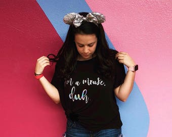 I'm a mouse duh Shirt (FREE US SHIPPING)