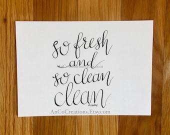 So fresh and so clean clean l, Original Calligraphy
