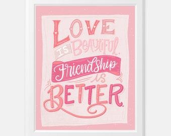 Friendship Print |Galentine's Print | Friendship quotes| Leslie Knope