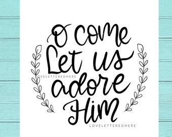 O Come Let Us Adore Him 10x10 digital print | digital scripture design |Christmas Print