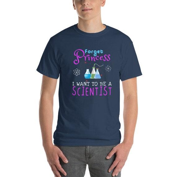 Oubliez les être princesse je veux être les un scientifique chemise, Cool unisexe, chimie amusante c73b1b