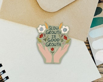 Slow Growth is Good Growth Sticker, Positive Stickers, Matte Vinyl Stickers, Cottagecore Stickers, Forestcore, Nature Stickers