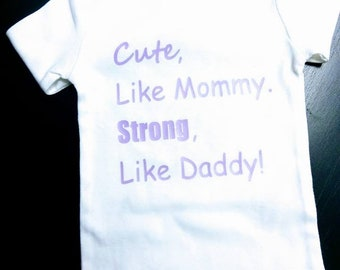 """New """"Cute Like Mommy, Strong like Daddy"""" Onesie"""