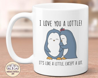 I Love You A Lottle, funny lovers mug, boyfriend mug, penguin mug, cute mug for her, girlfriend mug, gift for him, girlfriend gift