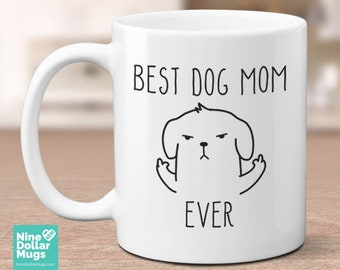 Best Dog Mom Ever, 11oz funny mug, dog lover mug, crazy dog mom mug, gift for mom, mom mug, dog owner gift