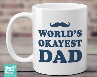 World's Okeyest Dad, 11oz funny dad coffee mug, father's day gift, gift for dad, gift for father, humor mug, best dad mug