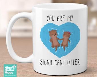 You Are My Significant Otter, 11oz funny valentine mug, mug for boyfriend, mug for girlfriend, valentines day gift, pun mug, cute mug