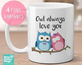 Owl Always Love You, 11oz Valentine Mug, mug for boyfriend, mug for girlfriend, valentines day gift, gift for valentine, owl mug, funny mug