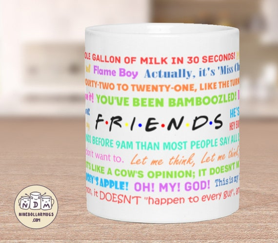 Friends TV Show Quotes - Funny Mug, Gift for best friend, bestie gift,  funny sayings mug, friends lover gift