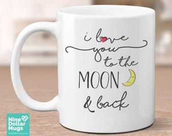 I Love You To The Moon And Back, 11oz  valentine day coffee mug, mug with saying, mug for boyfriend, couple mug, lovers mug, gifts under 20
