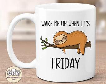 Wake Me When It's Friday, funny sloth mug, Monday morning mug, funny gift for coworker, funny office mug, cute sloth gift, lazy mug