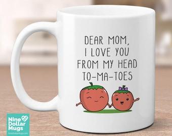 I Love You From My Head To-Ma-Toes, 11oz funny pun mug, mom mug, Mother's Day gift, gift for mother, Mother's Day mug, cute coffee mug