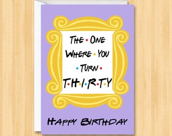 Friends Birthday Card 30th TV Show Theme The One Where You Turn Thirty