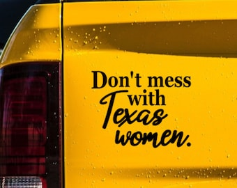Don't Mess with Texas Women Vinyl Decal - Choose Color and Size - Texas Bumper Sticker - Car Window Decal