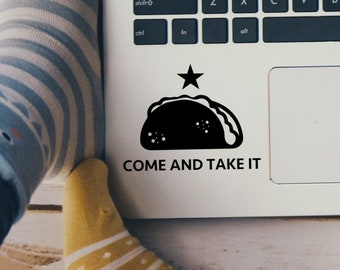 Come and Take It Taco Vinyl Decal - Texas Sticker - Choose Color and Size - Laptop Decal - Car Window Sticker