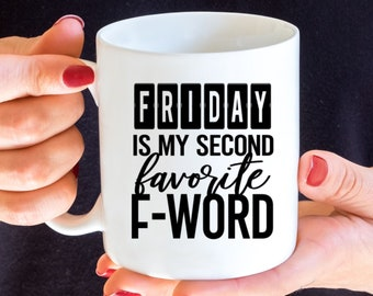 Friday Is My Second Favorite F Word Vinyl Decal - Choose Colors and Size - Car Window, Laptop, Yeti Decal - Custom Sticker