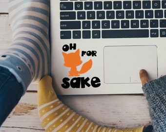 Oh For Fox Sake Vinyl Decal - Choose Colors and Size - Car Window, Laptop, Yeti Decal - Custom Sticker