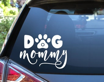 Dog Mommy Vinyl Decal - Choose Colors and Size - Car Window, Laptop, Yeti Decal - Custom Sticker