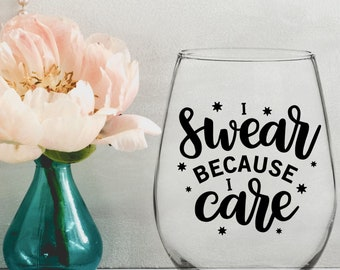 I Swear Because I Care Vinyl Decal - Choose Colors and Size - Car Window, Laptop, Yeti Decal - Custom Sticker