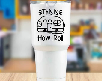 This Is How I Roll RV Camper Vinyl Decal - Choose Colors and Size - Car Window, Laptop, Yeti Decal - Custom Sticker