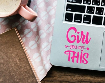 Girl You Got This Vinyl Decal - Choose Colors and Size - Car Window, Laptop, Yeti Decal - Custom Sticker