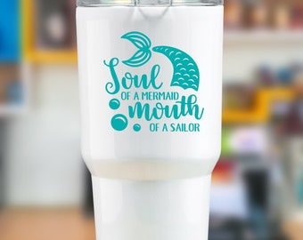 Soul of a Mermaid Mouth of a Sailor Vinyl Decal - Choose Colors and Size - Car Window, Laptop, Yeti Decal - Custom Sticker