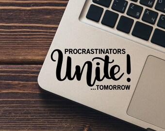 Procrastinators Unite Tomorrow Vinyl Decal - Choose Colors and Size - Car Window, Laptop, Yeti Decal - Custom Sticker