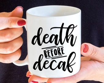Death Before Decaf Vinyl Decal - Choose Size and Color - Coffee Lover Gift - Laptop Sticker - Coffee Cup Decal