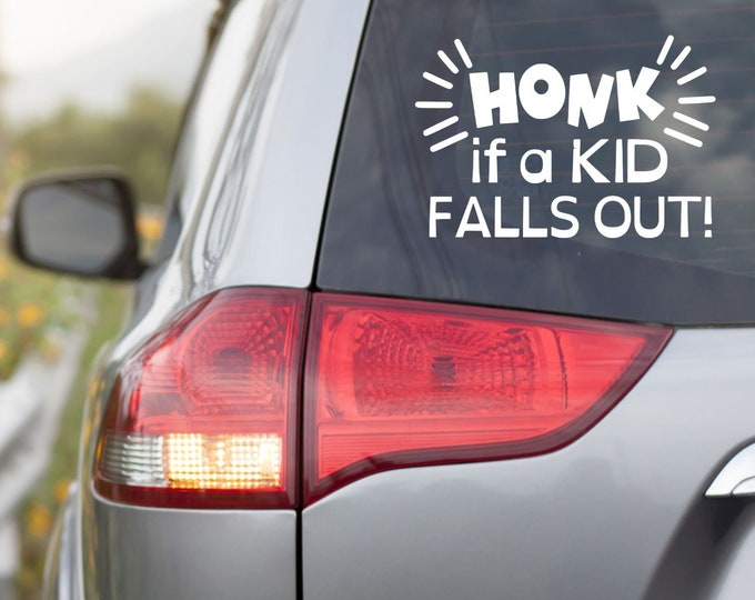 Featured listing image: Honk If A Kid Falls Out Vinyl Decal - Choose Colors and Size - Car Window, Laptop, Yeti Decal - Custom Sticker