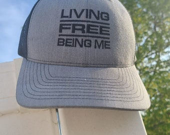 Living free being me, positivity hat, Embroidered Trucker Hat, Men's Hat, Women's Hat, Birthday Gift for Him