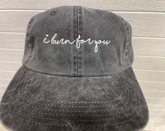 Bridgerton inspired Gift, I burn for you, birthday Gift, gift for her, tv show inspired hat, pigment dyed hat, embroidered hat