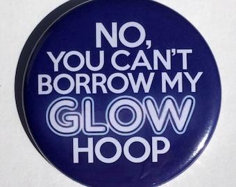 Glow Hoop pin badges