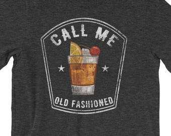 aefb061fcb Vintage Call Me Old Fashioned TShirt | Distressed Funny Drinking Shirt | Whiskey  Tee Shirt | Brandy Tee | Wisconsin's Drink | Old Fashioned
