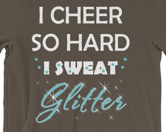 I Cheer So Hard I Sweat Glitter Shirt Girls Women Fun Cheerleading Hilarious  Sports Saying Tees For Cheerleaders Short-Sleeve Unisex T-Shirt 3c1c0ec2f916