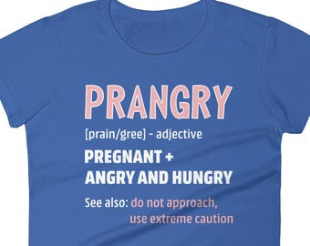b215e3e2561fa Pregnant Wife Fun Shirt Gift Mothers Day Birthday Surprise Prangry Pregnant  Angry And Hungry Shirt New Moms Women's short sleeve t-shirt