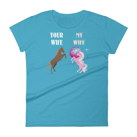 c4c1e642 Your Wife My Wife Unicorn Shirt Funny Gift To Wear for Wife | Etsy